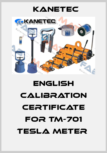 Kanetec-ENGLISH CALIBRATION CERTIFICATE FOR TM-701 TESLA METER  price