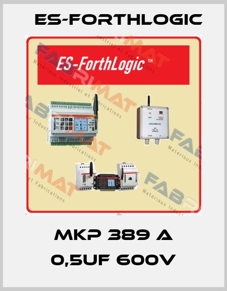 ES-ForthLogic-MKP 389 A 0,5uF 600V price