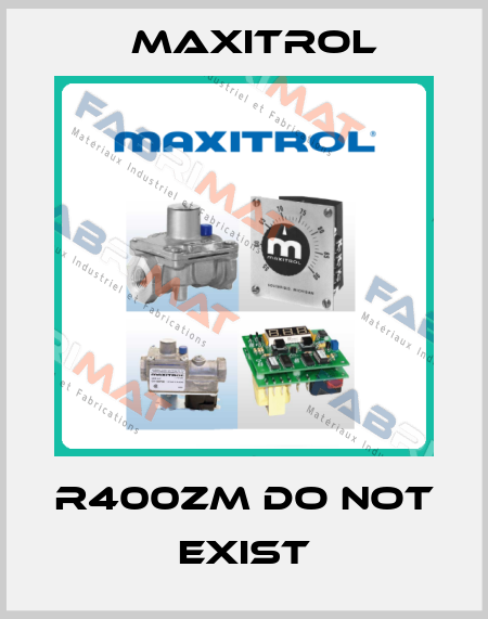 Maxitrol-R400ZM do not exist price
