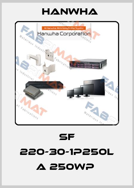 HANWHA-SF 220-30-1P250L A 250WP  price