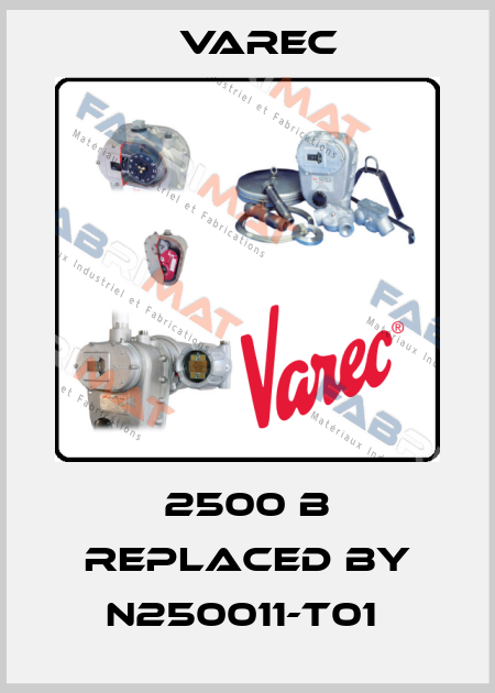 Varec-2500 B REPLACED BY N250011-T01  price